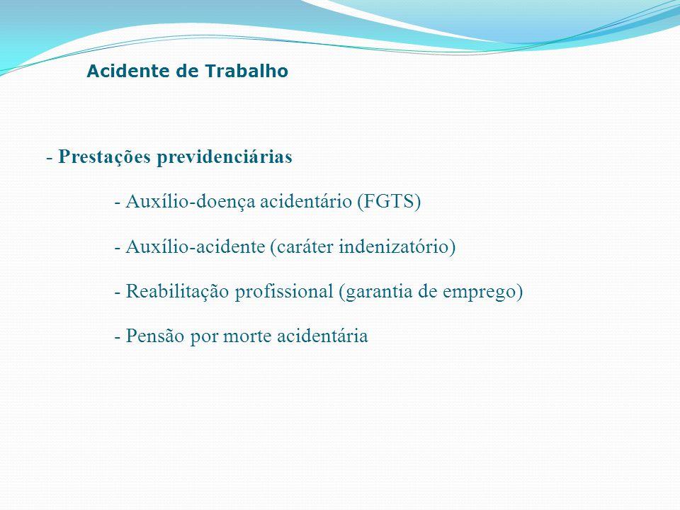 - Prestações previdenciárias - Auxílio-doença acidentário (FGTS)