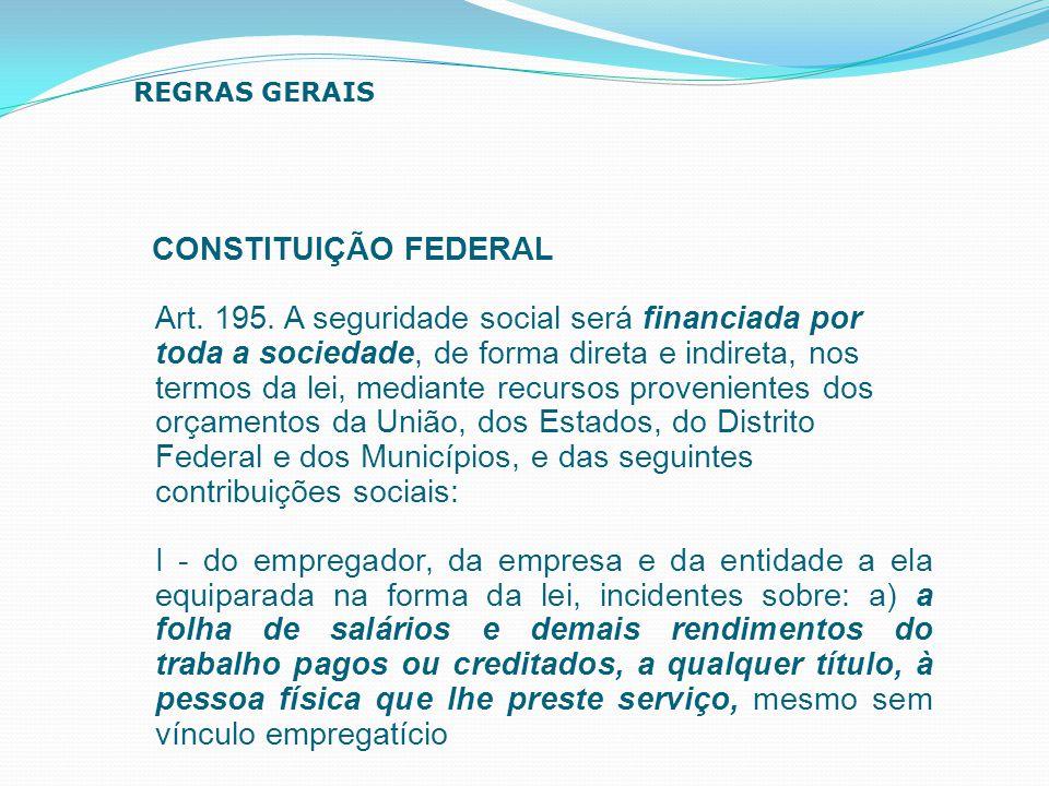 REGRAS GERAIS CONSTITUIÇÃO FEDERAL.