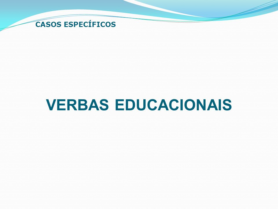 CASOS ESPECÍFICOS VERBAS EDUCACIONAIS