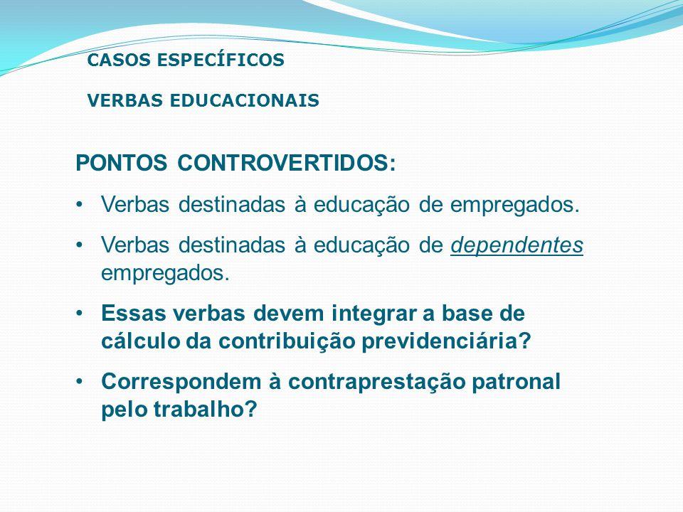 PONTOS CONTROVERTIDOS: Verbas destinadas à educação de empregados.