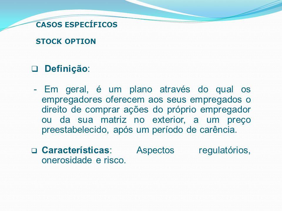 CASOS ESPECÍFICOS STOCK OPTION. Definição: