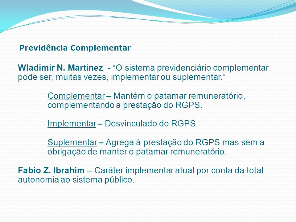 Implementar – Desvinculado do RGPS.