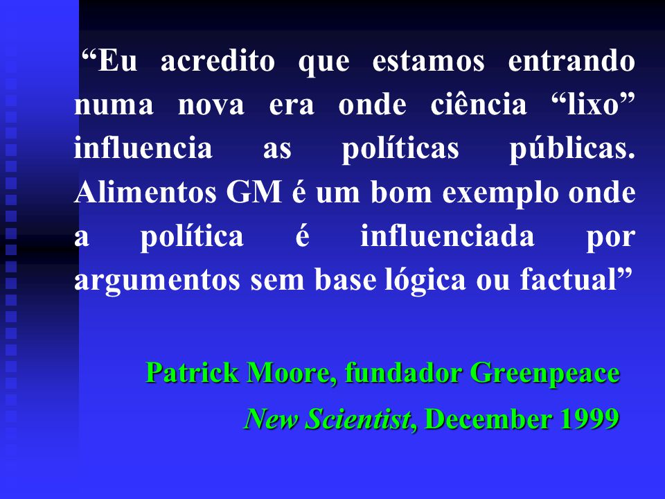 Patrick Moore, fundador Greenpeace New Scientist, December 1999
