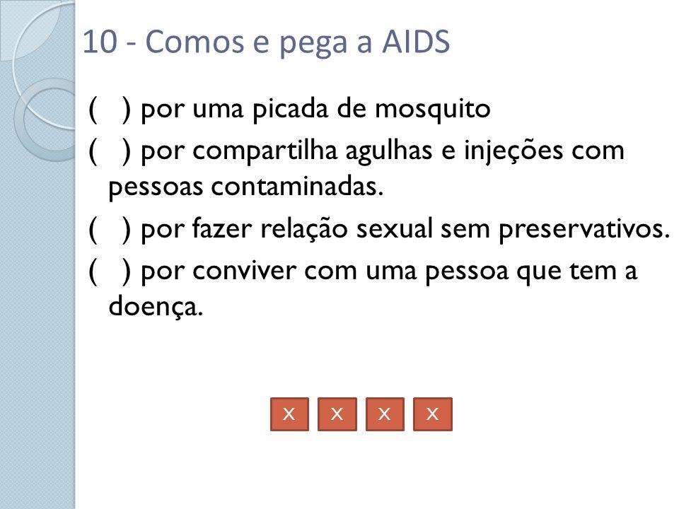 10 - Comos e pega a AIDS