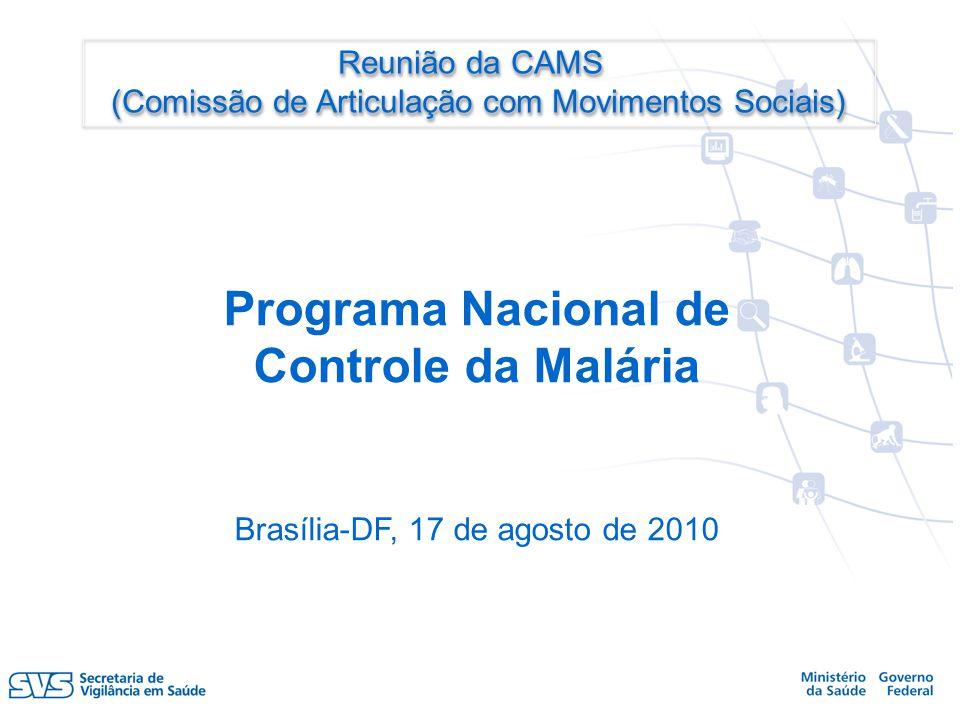 Programa Nacional de Controle da Malária Reunião da CAMS
