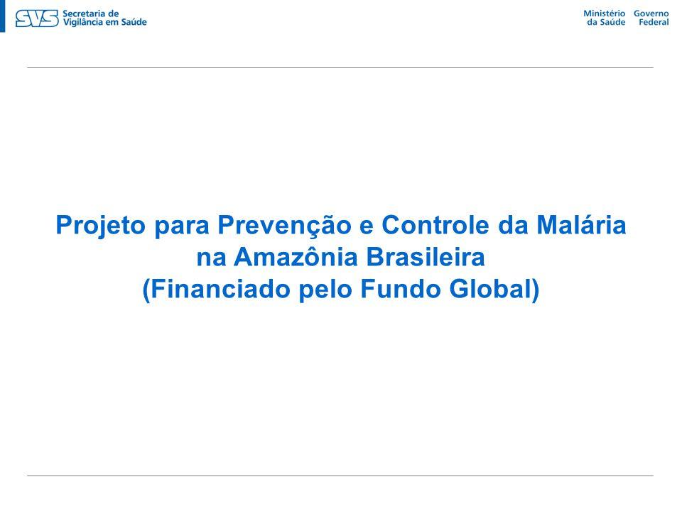 Projeto para Prevenção e Controle da Malária na Amazônia Brasileira