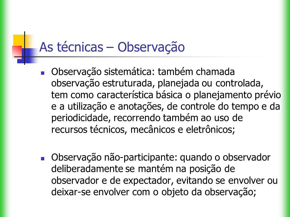 As técnicas – Observação