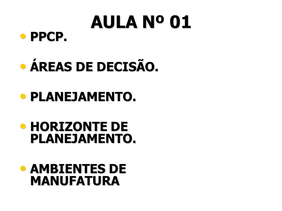 AULA Nº 01 PPCP. ÁREAS DE DECISÃO. PLANEJAMENTO.