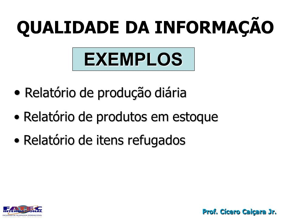 EXEMPLOS QUALIDADE DA INFORMAÇÃO Relatório de produção diária