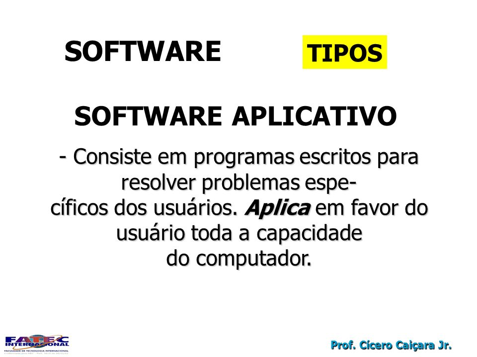 SOFTWARE SOFTWARE APLICATIVO TIPOS