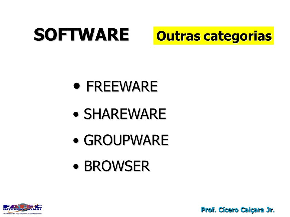 SOFTWARE Outras categorias FREEWARE SHAREWARE GROUPWARE BROWSER