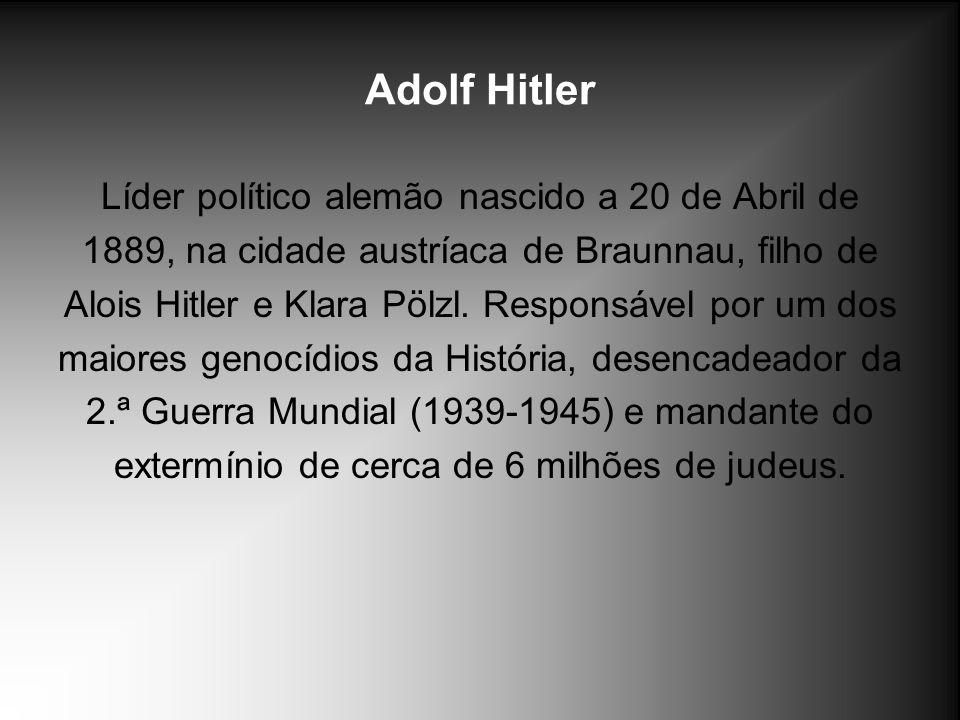Adolf Hitler Líder político alemão nascido a 20 de Abril de