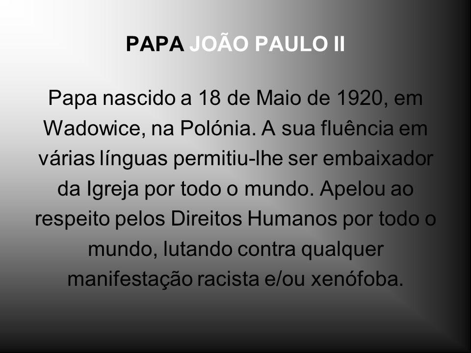 Papa nascido a 18 de Maio de 1920, em