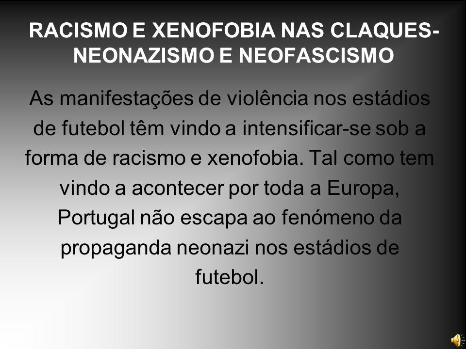 RACISMO E XENOFOBIA NAS CLAQUES-NEONAZISMO E NEOFASCISMO