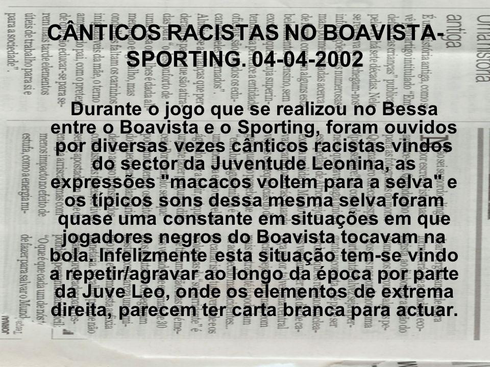 CÂNTICOS RACISTAS NO BOAVISTA-SPORTING. 04-04-2002