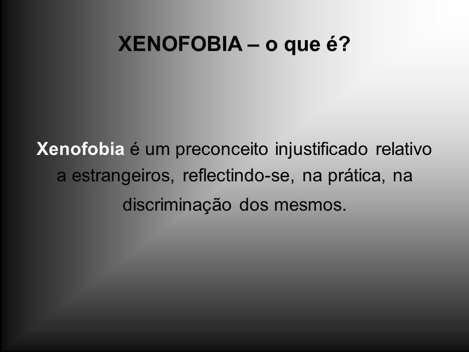 XENOFOBIA – o que é Xenofobia é um preconceito injustificado relativo