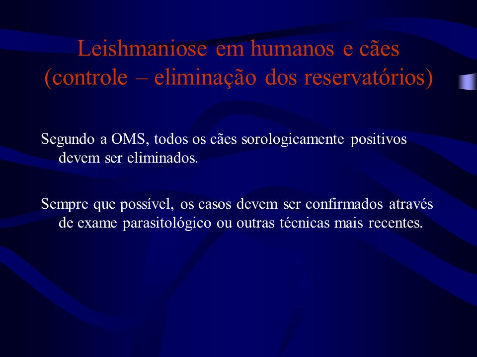 Leishmaniose em humanos e cães (controle – eliminação dos reservatórios)