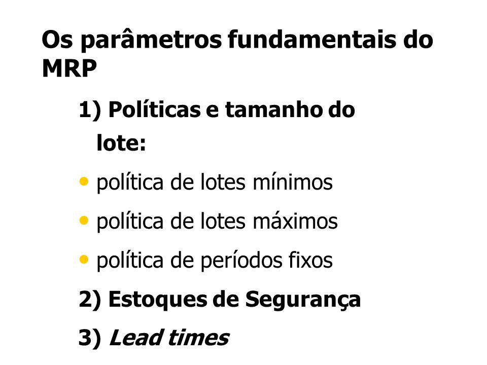 Os parâmetros fundamentais do MRP