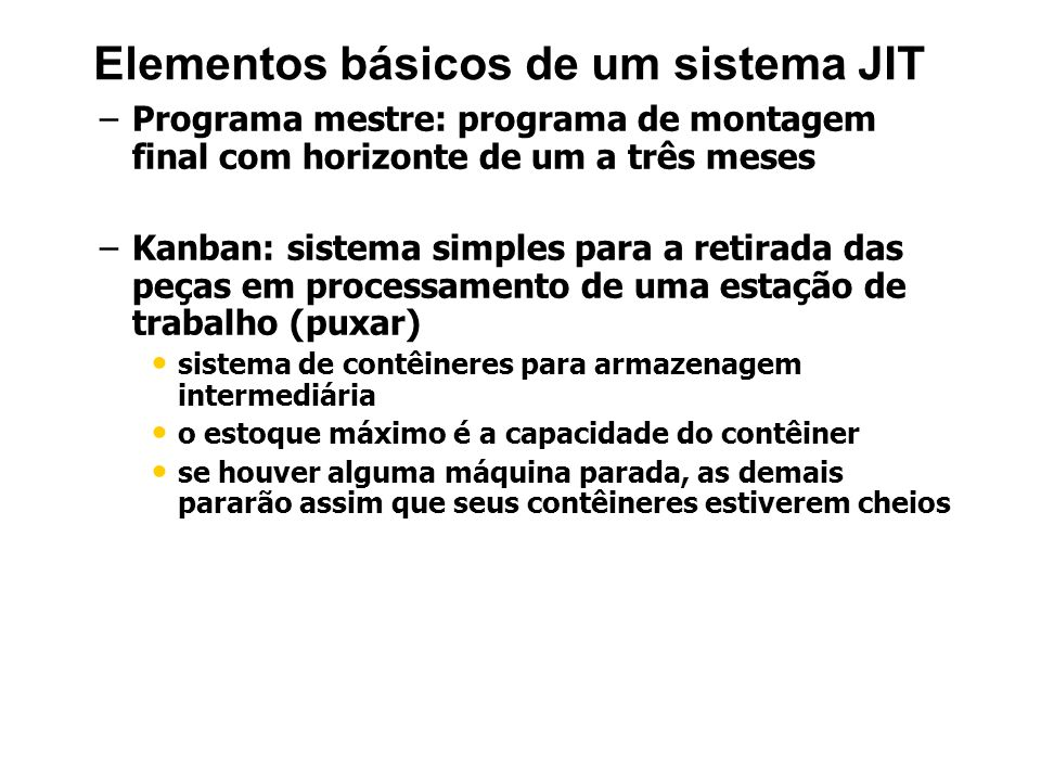 Elementos básicos de um sistema JIT