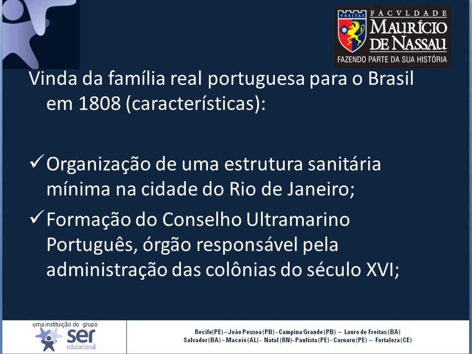 Vinda da família real portuguesa para o Brasil em 1808 (características):