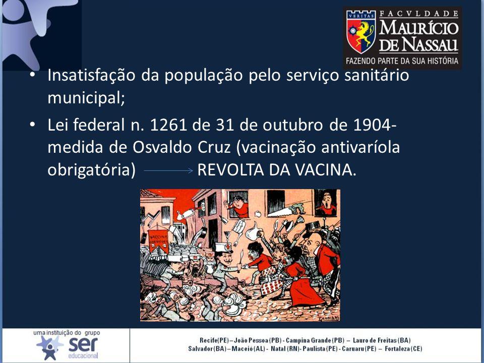 Insatisfação da população pelo serviço sanitário municipal;