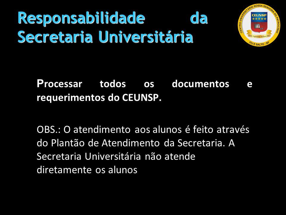 Responsabilidade da Secretaria Universitária