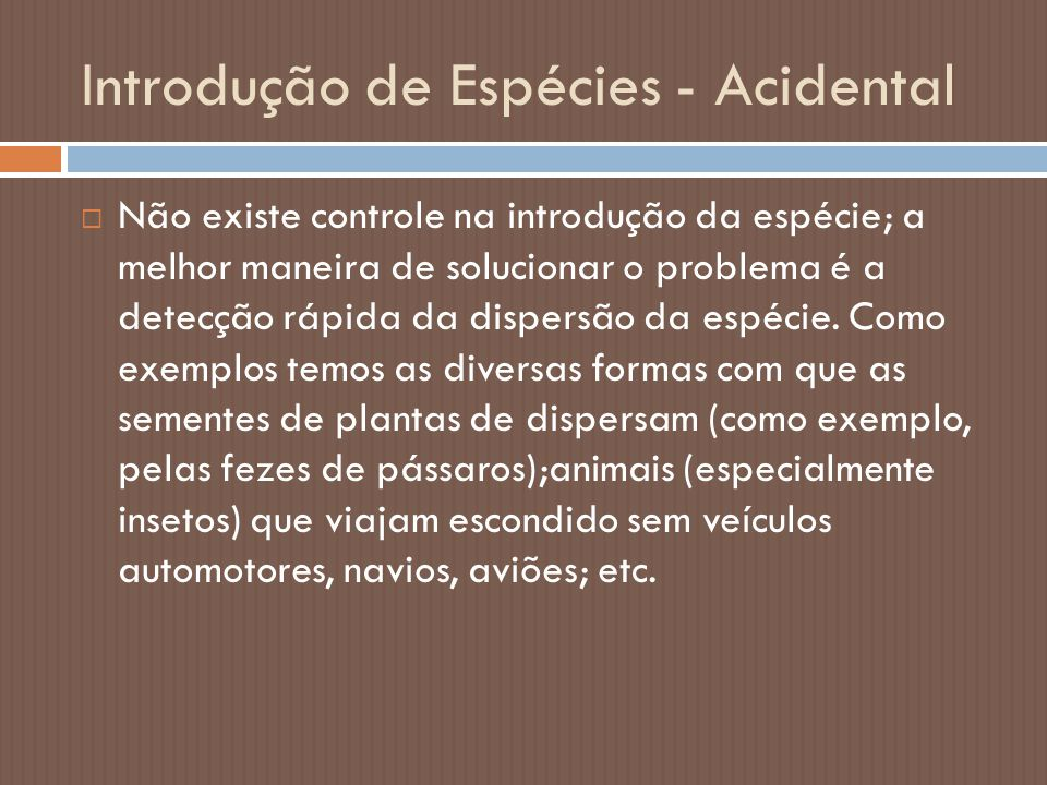 Introdução de Espécies - Acidental