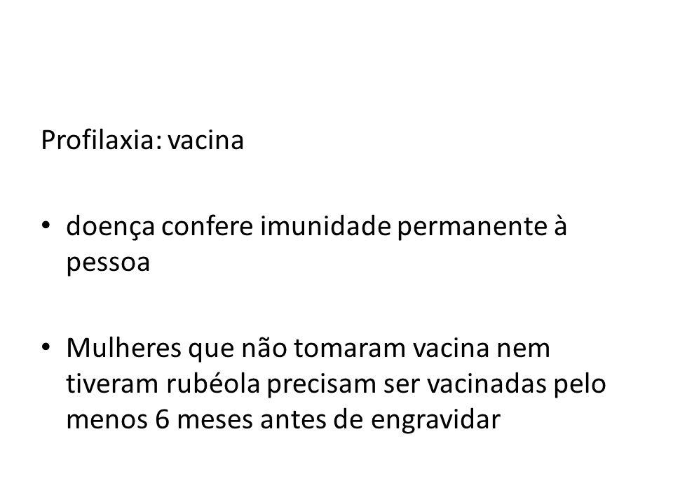 Profilaxia: vacina doença confere imunidade permanente à pessoa.