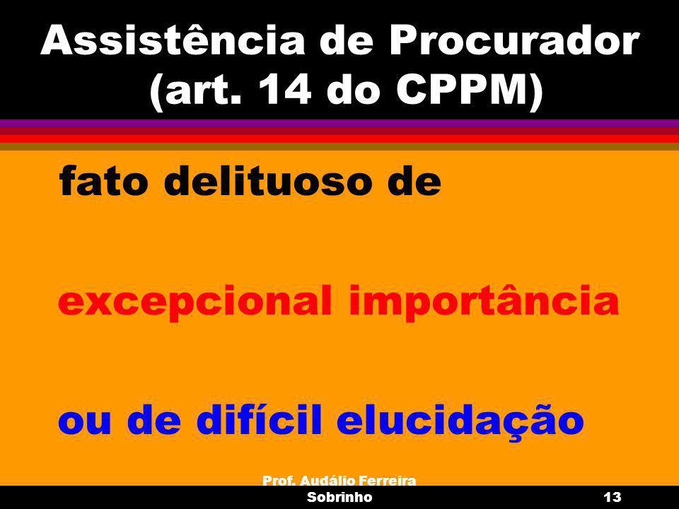 Assistência de Procurador (art. 14 do CPPM)