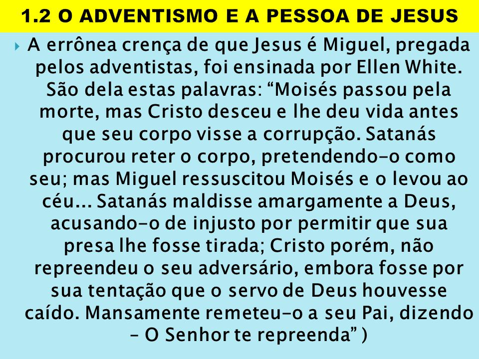 1.2 O ADVENTISMO E A PESSOA DE JESUS
