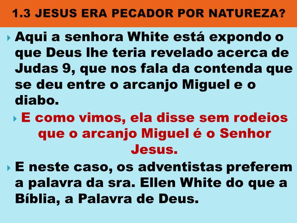 1.3 JESUS ERA PECADOR POR NATUREZA