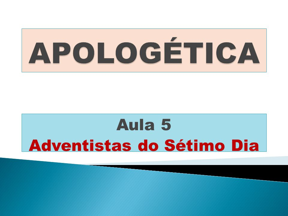Aula 5 Adventistas do Sétimo Dia