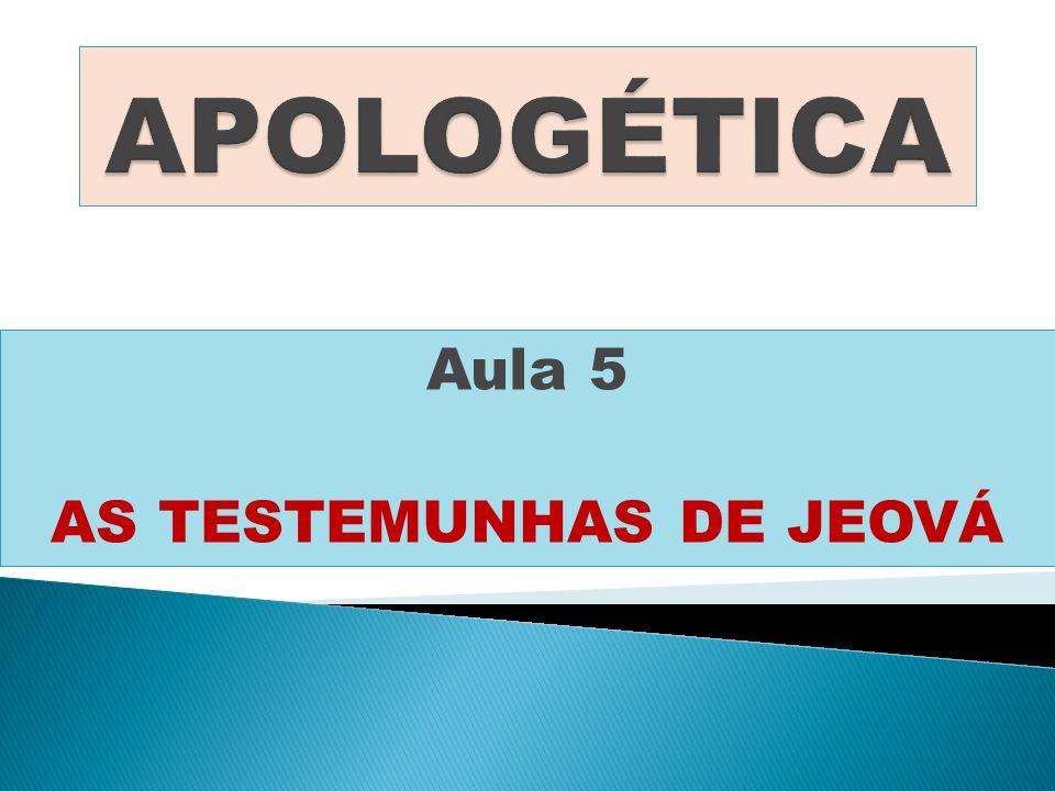 Aula 5 AS TESTEMUNHAS DE JEOVÁ