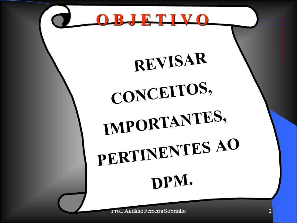 REVISAR CONCEITOS, IMPORTANTES, PERTINENTES AO DPM.