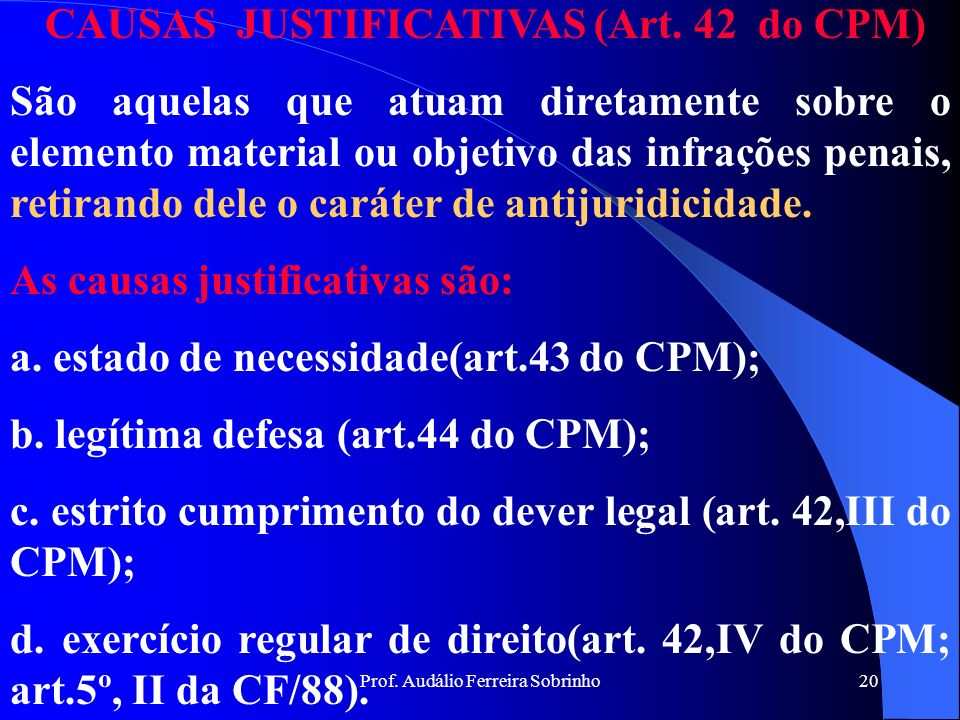 CAUSAS JUSTIFICATIVAS (Art. 42 do CPM)