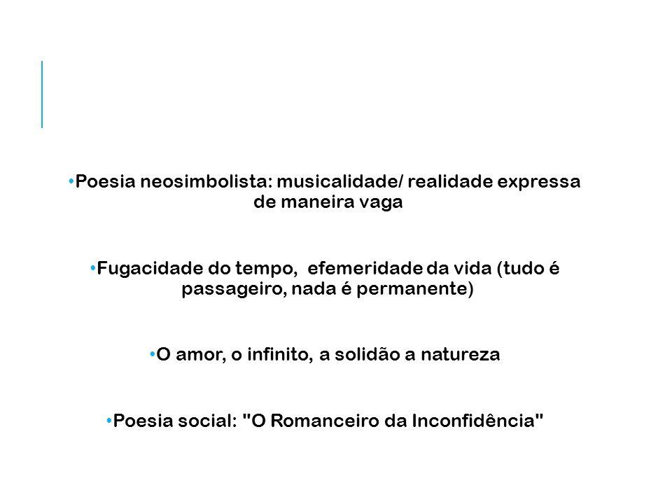 Poesia neosimbolista: musicalidade/ realidade expressa de maneira vaga