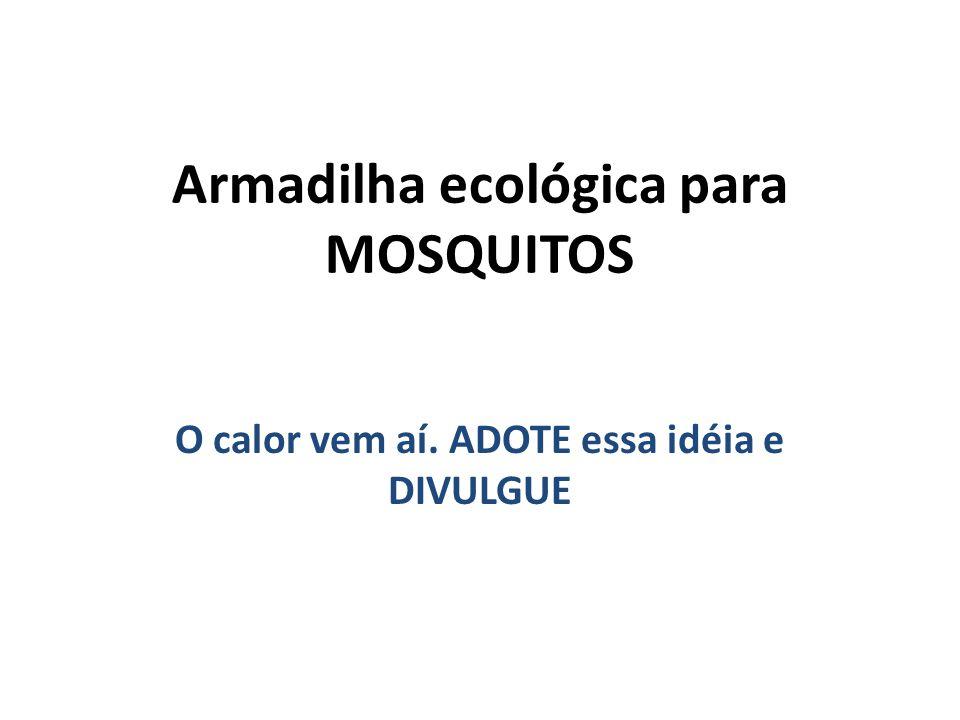 Armadilha ecológica para MOSQUITOS