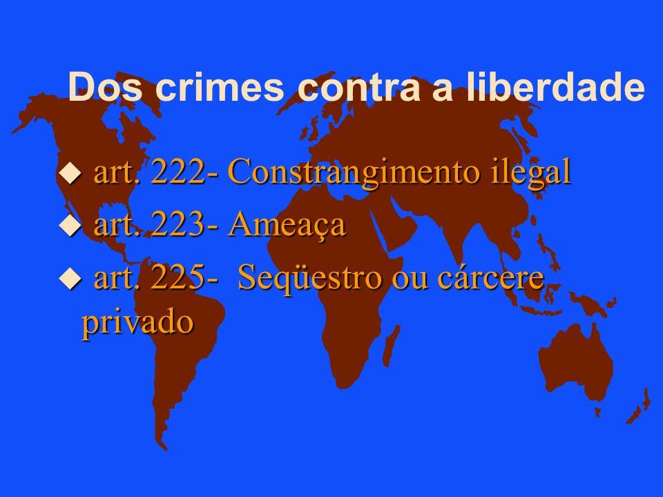 Dos crimes contra a liberdade