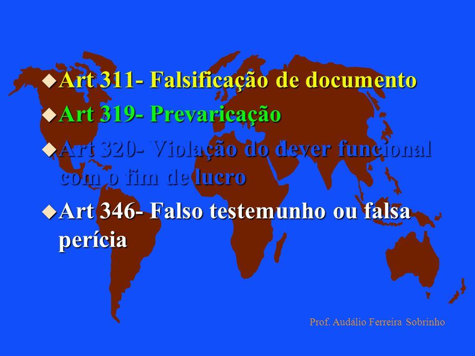 Art 311- Falsificação de documento Art 319- Prevaricação