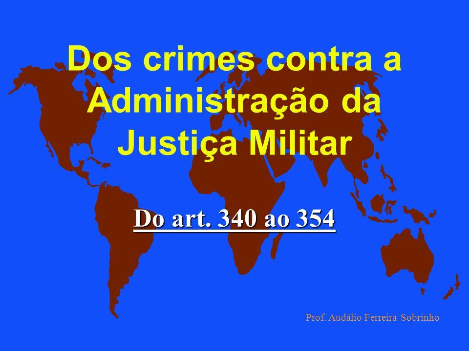 Dos crimes contra a Administração da Justiça Militar