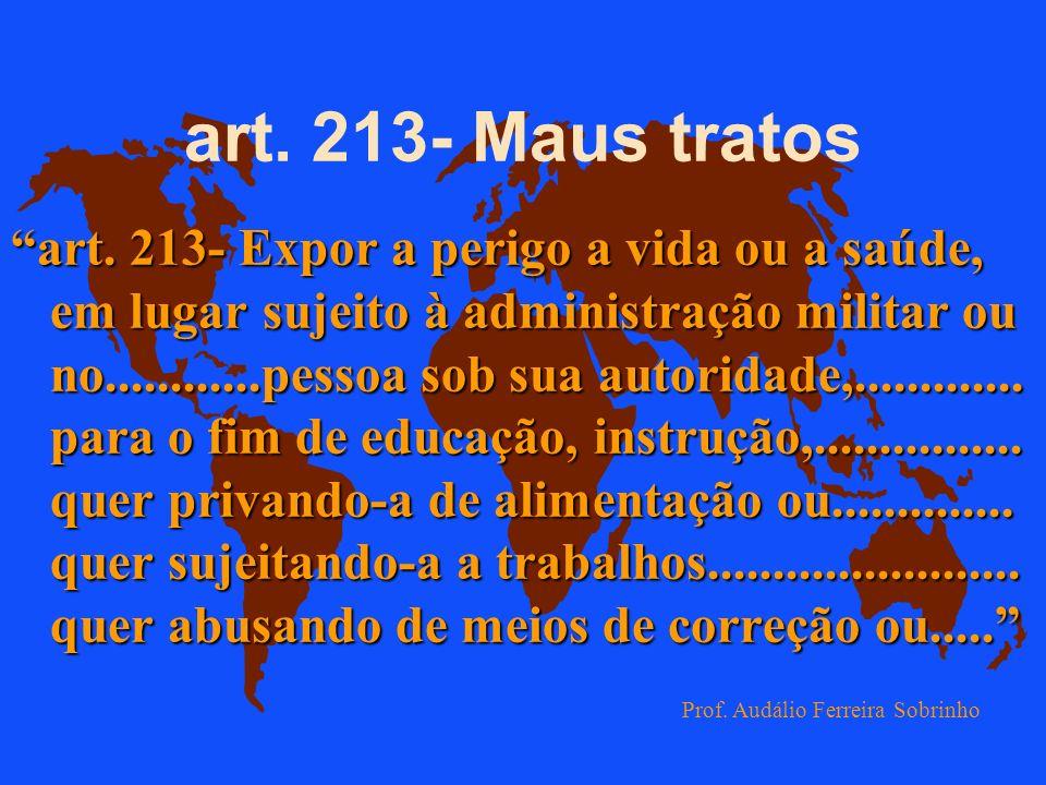 art. 213- Maus tratos