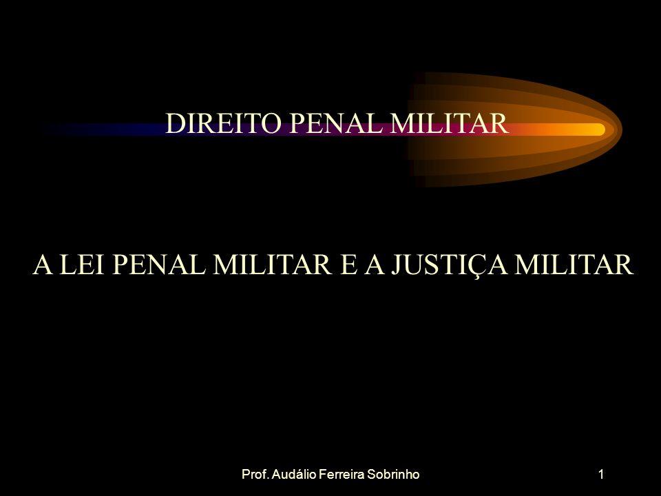 A LEI PENAL MILITAR E A JUSTIÇA MILITAR