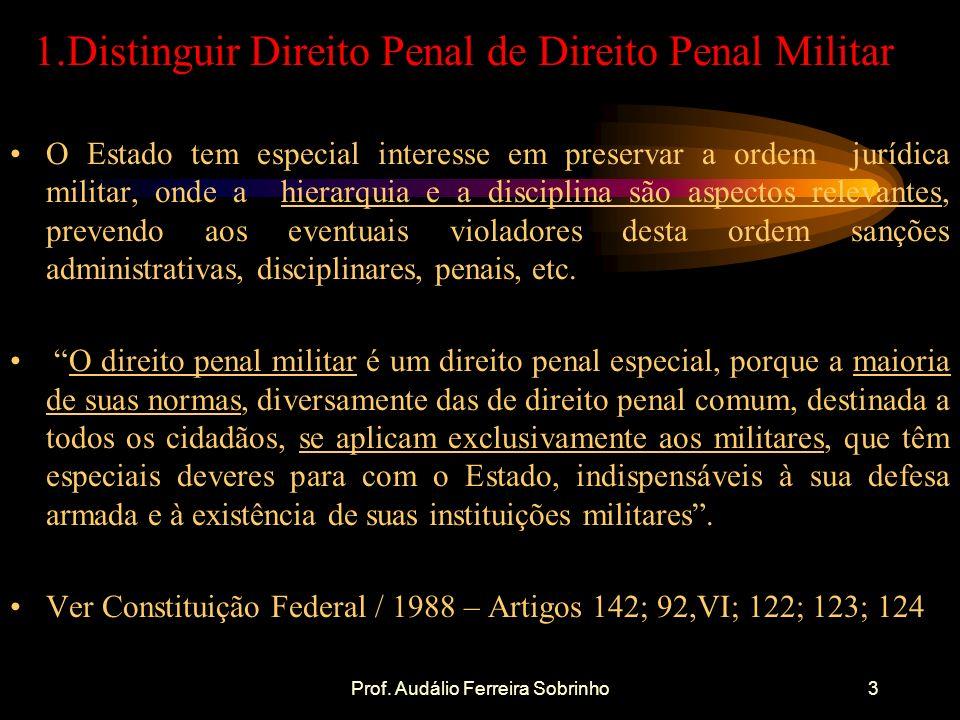 1.Distinguir Direito Penal de Direito Penal Militar