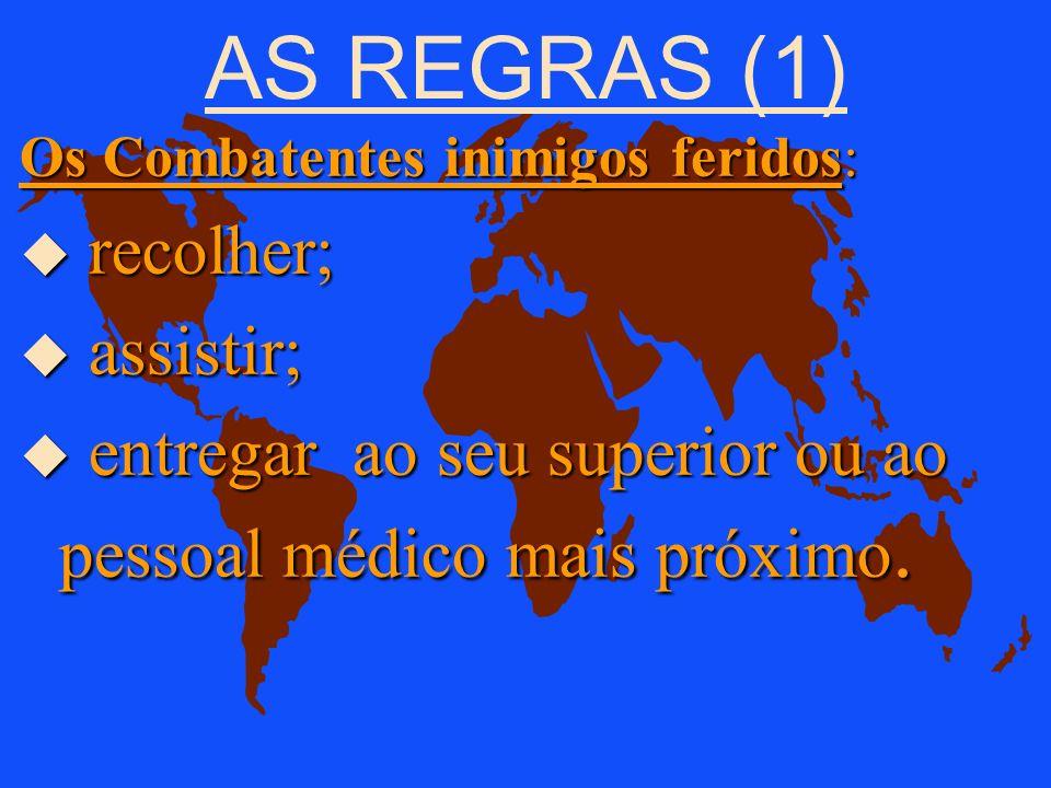 AS REGRAS (1) recolher; assistir;