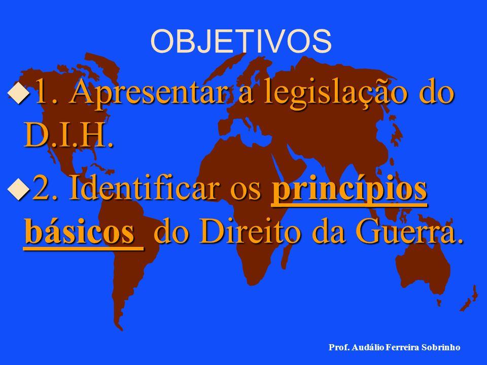 1. Apresentar a legislação do D.I.H.