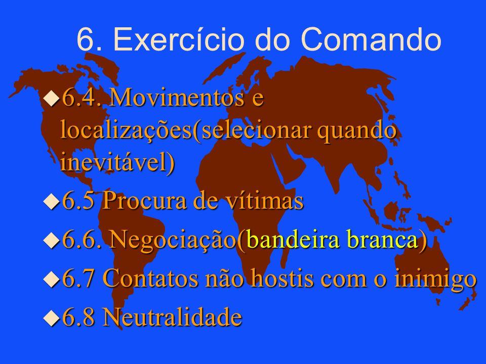 6. Exercício do Comando 6.4. Movimentos e localizações(selecionar quando inevitável) 6.5 Procura de vítimas.