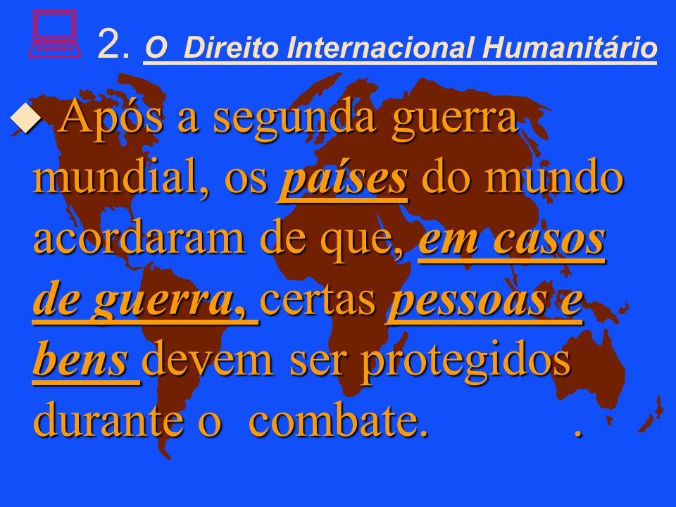 2. O Direito Internacional Humanitário