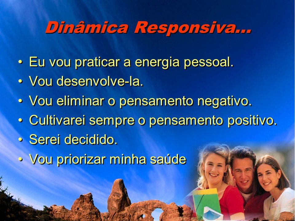 Dinâmica Responsiva... Eu vou praticar a energia pessoal.