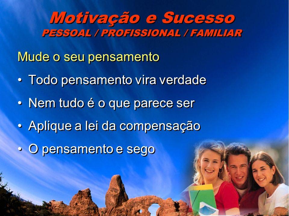 Motivação e Sucesso PESSOAL / PROFISSIONAL / FAMILIAR