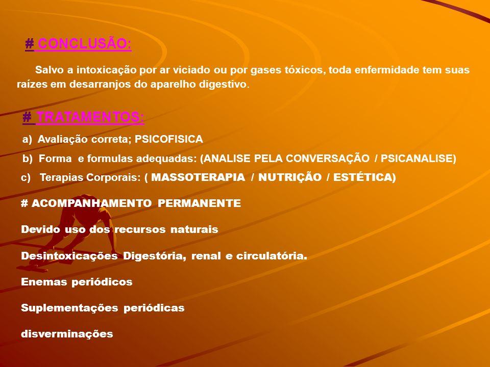 # CONCLUSÃO: # TRATAMENTOS: